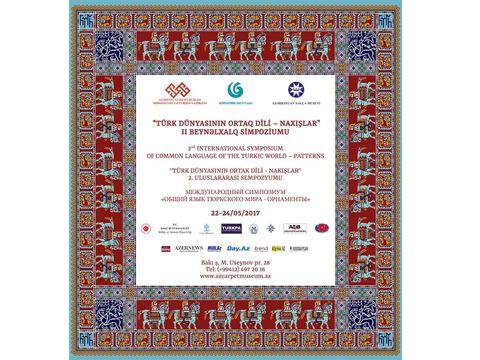 Bakü'de 2. Uluslararası 'Türk Dünyası Ortak Dili – Nakışlar' sempozyumu gerçekleştirilecek