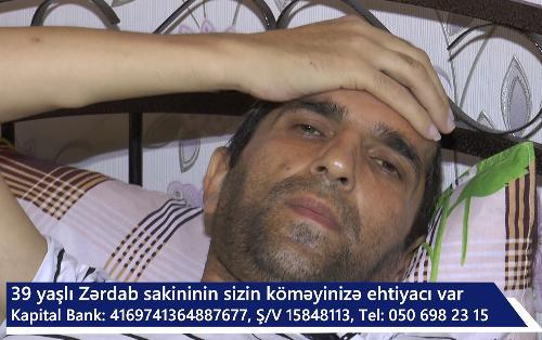39 yaşlı Zərdab sakininin sizin köməyinizə ehtiyacı var - VİDEO